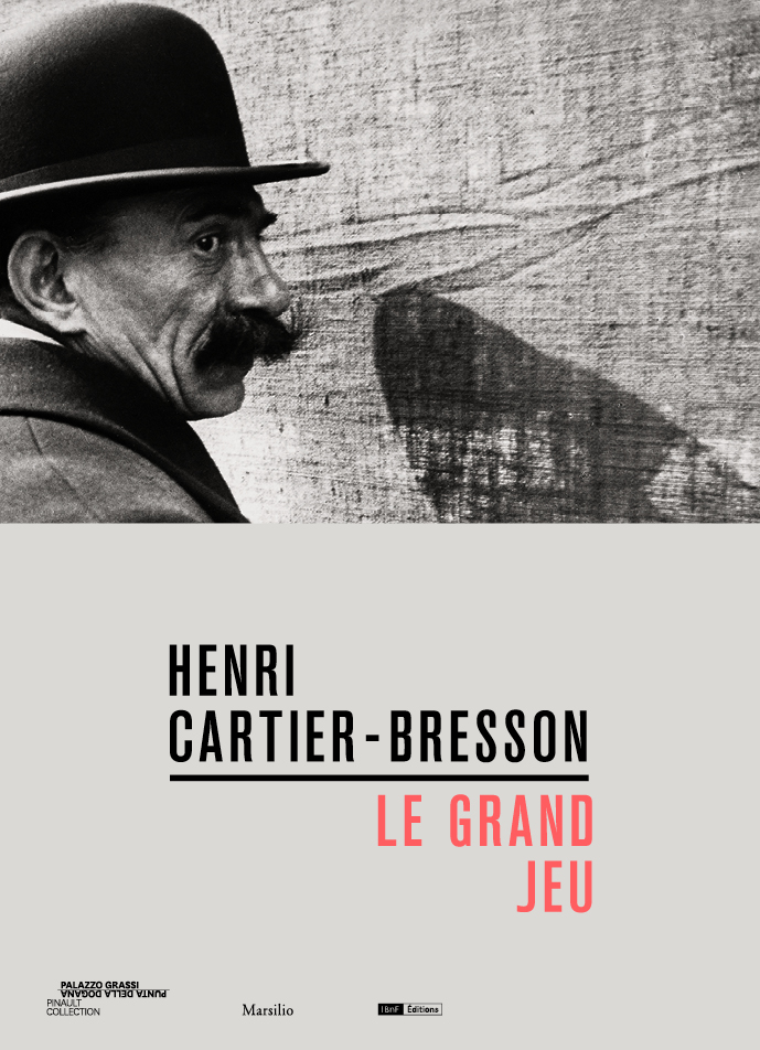 Henri Cartier-Bresson Le Grand Jeu