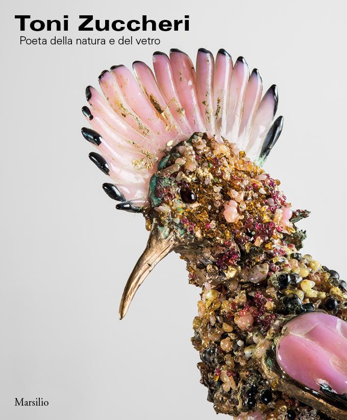Toni Zuccheri. Poeta della natura e del vetro
