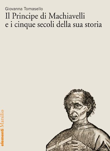 Il Principe di Machiavelli e i cinque secoli della sua storia