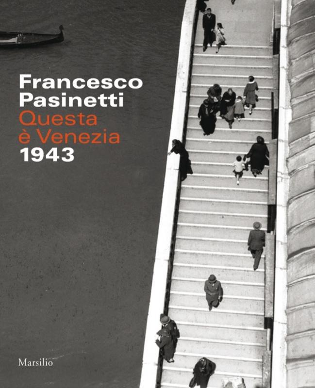 Francesco Pasinetti. Questa è Venezia. 1943