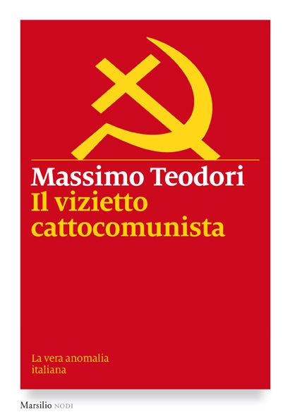 Il vizietto cattocomunista