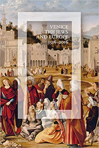 Venice, the Jews, and Europe 1516-2016