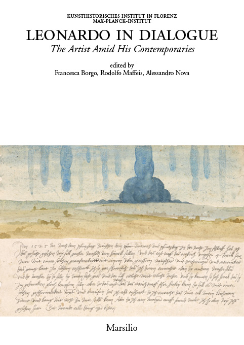 Leonardo in Dialogue. The Artist Amid His Contemporaries