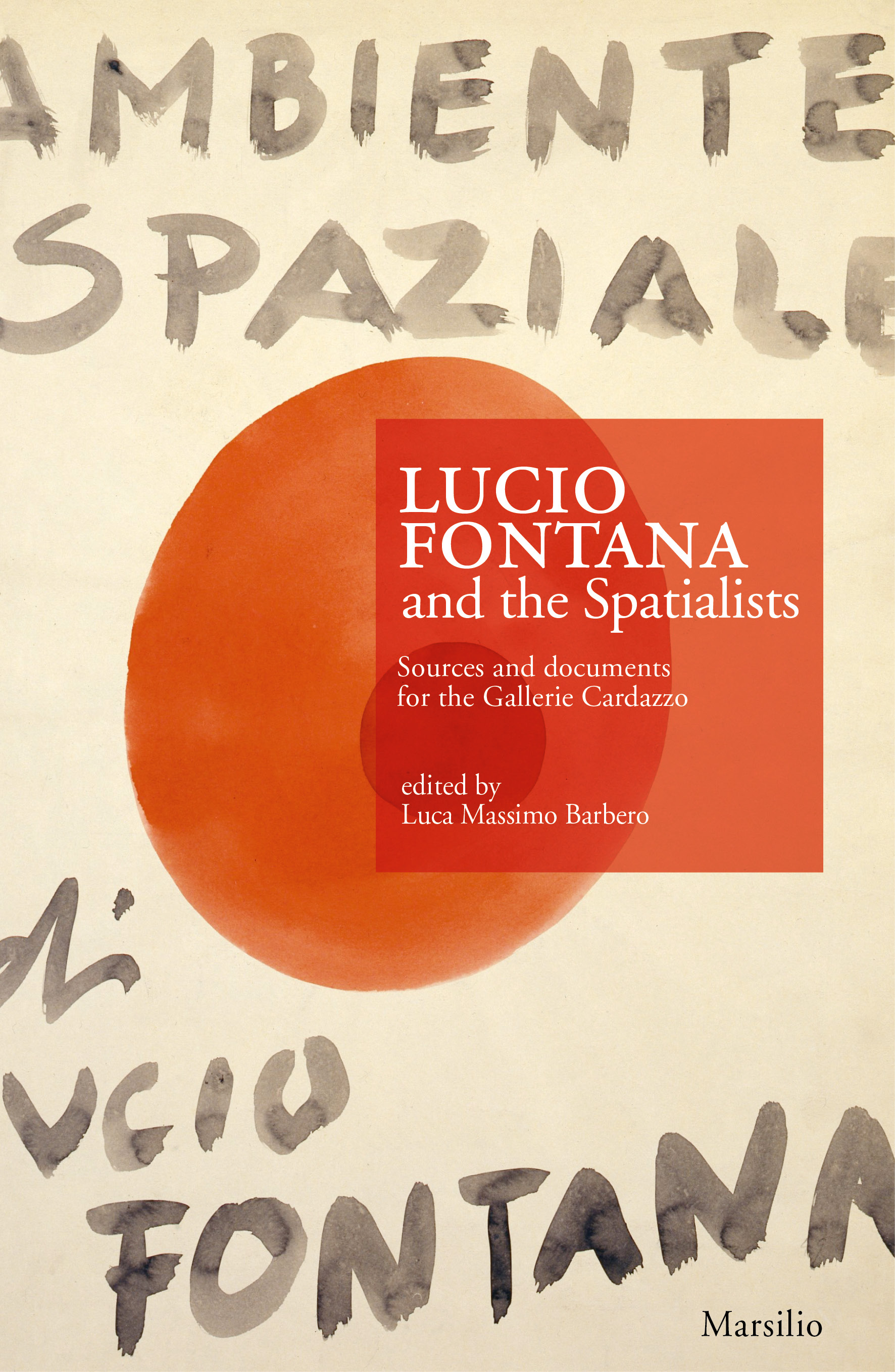 Lucio Fontana and the Spatialists