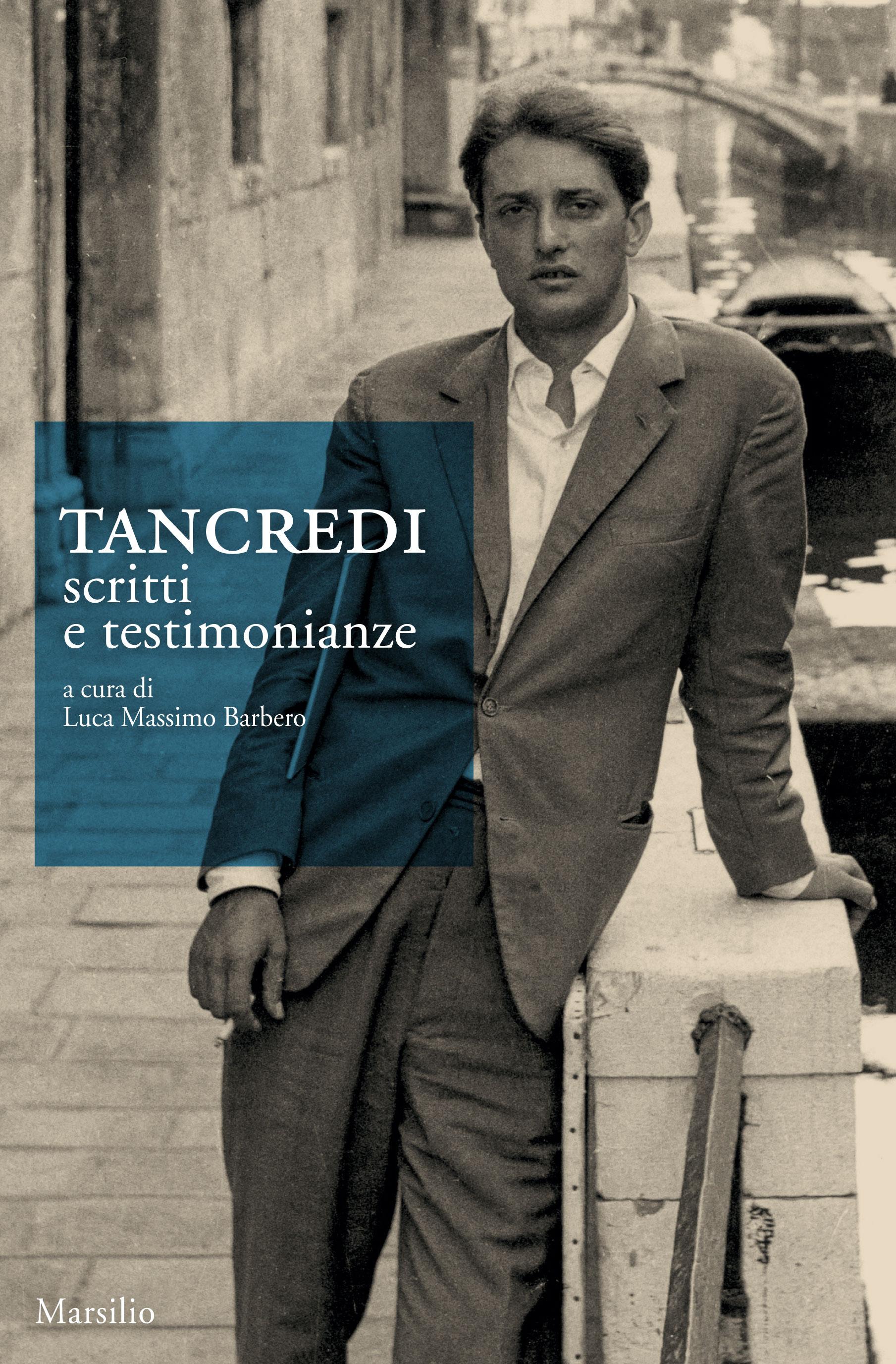 Tancredi. Scritti e testimonianze