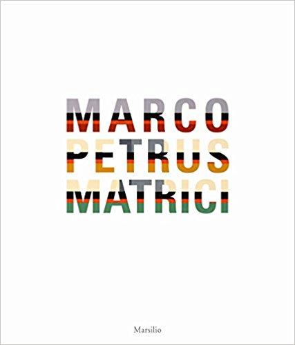 Marco Petrus. Matrici