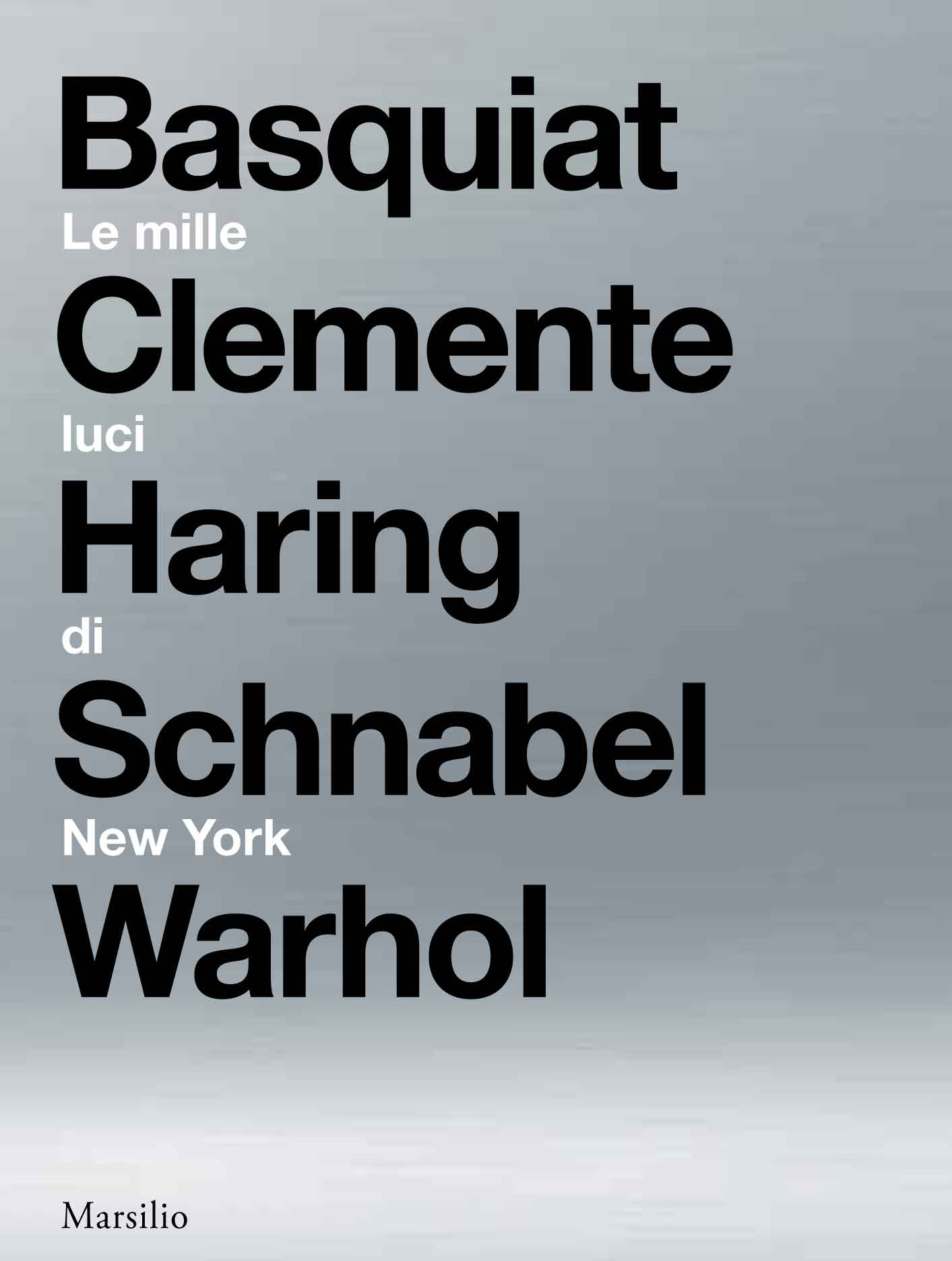 Basquiat, Clemente, Haring, Schnabel, Warhol