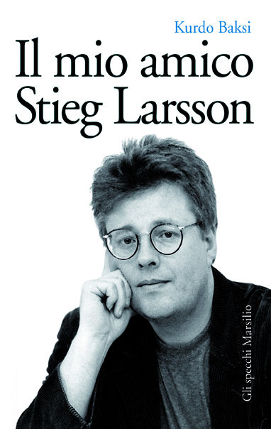 Il mio amico Stieg Larsson