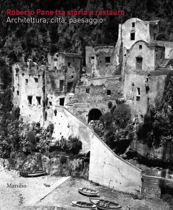 Roberto Pane tra storia e restauro
