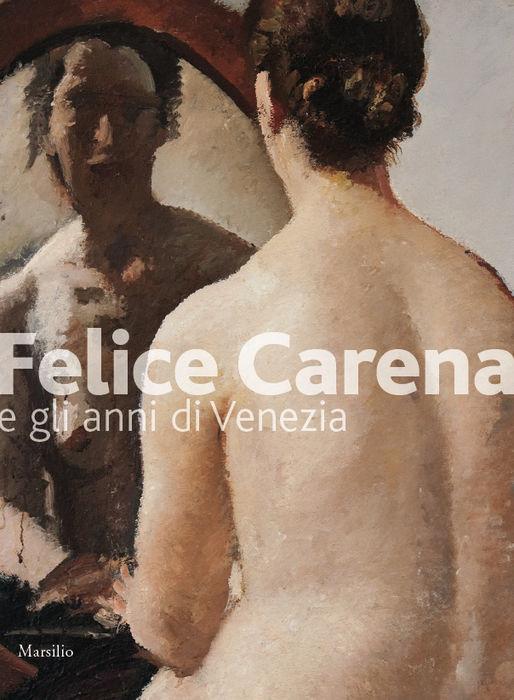 Felice Carena e gli anni di Venezia