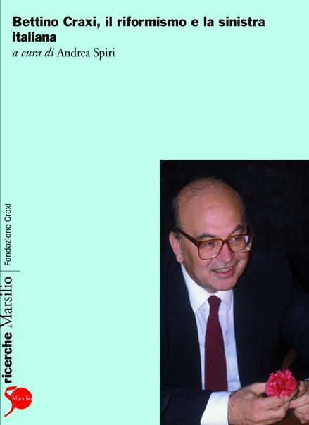 Bettino Craxi, il riformismo e la sinistra italiana