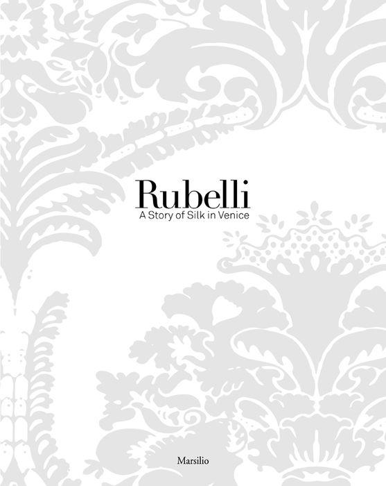 Rubelli. A Story of Silk in Venice