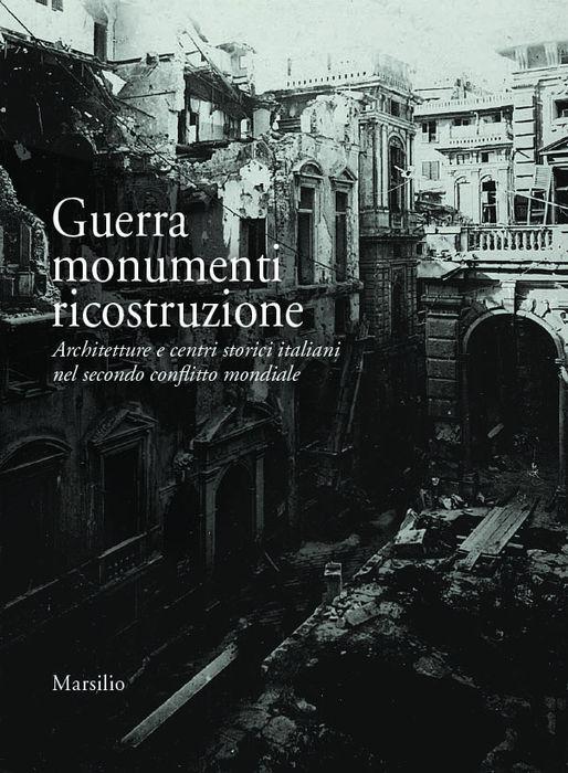 Guerra, monumenti, ricostruzione