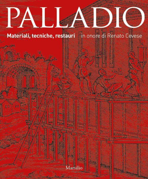 Palladio. Materiali, tecniche, restauri