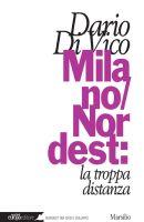 Milano/Nordest: la troppa distanza