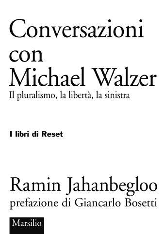 Conversazioni con Michael Walzer