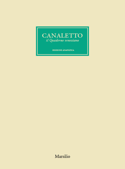 Canaletto. Il Quaderno veneziano