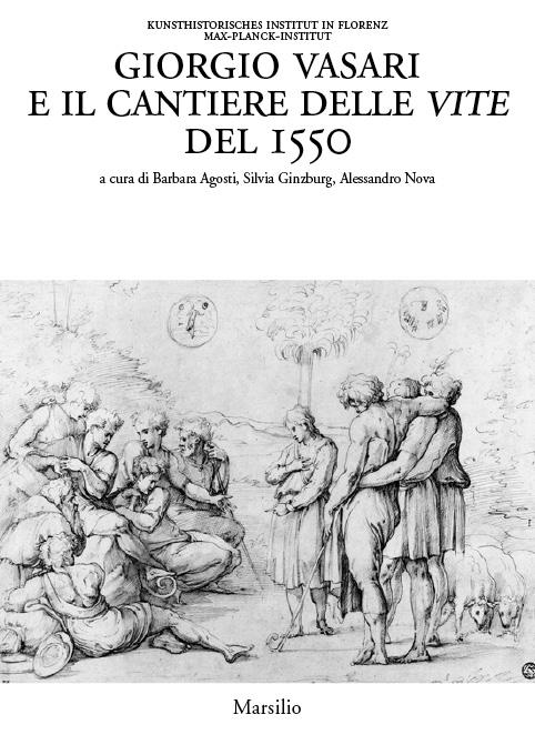 Giorgio Vasari e il cantiere delle vite del 1550