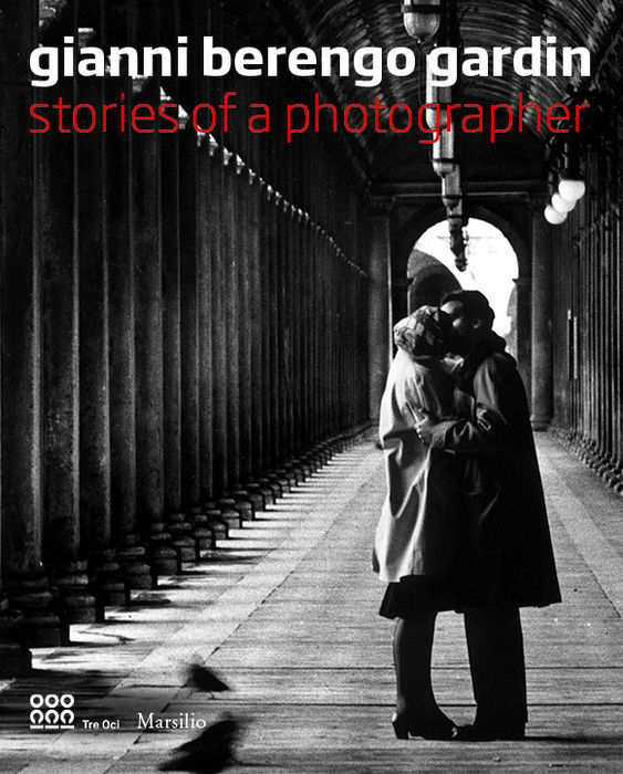 Gianni Berengo Gardin. Stories of a photographer