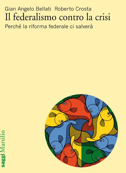 Il federalismo contro la crisi