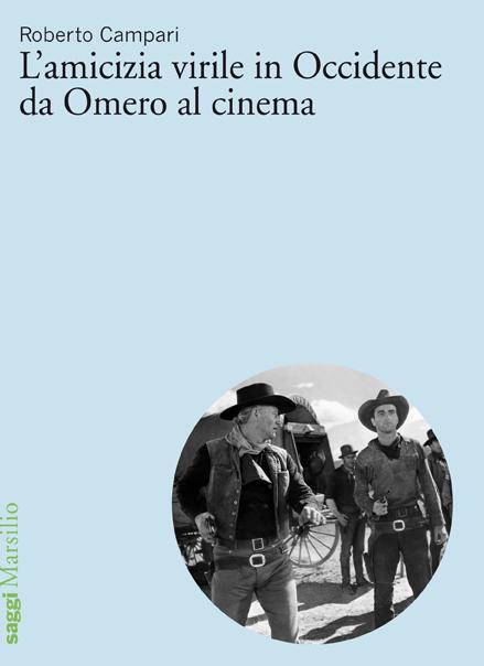 L'amicizia virile in Occidente da Omero al cinema