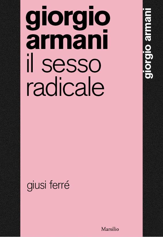 Giorgio Armani. Il sesso radicale