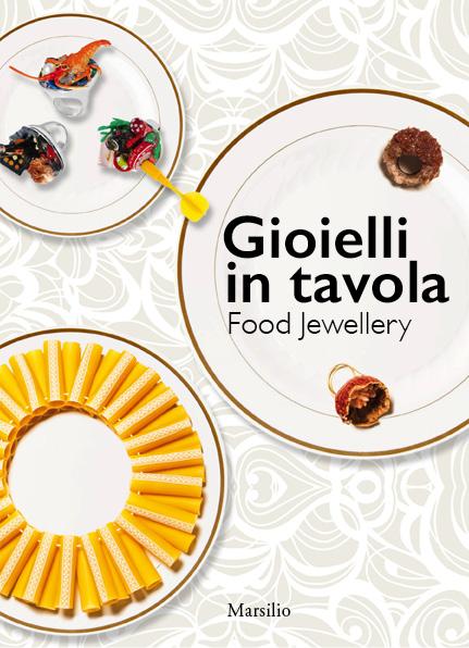 Gioielli in tavola / Food Jewellery