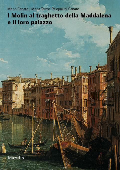 I Molin al traghetto della Maddalena e il loro palazzo