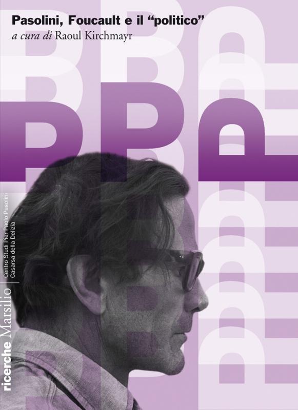 """Pasolini, Foucault e il """"politico"""""""