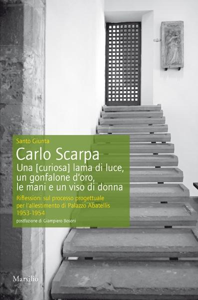 Carlo Scarpa. Una [curiosa] lama di luce, un gonfalone d'oro, le mani e un viso di donna