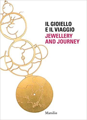 Il gioiello e il viaggio. Jewellery and Journey