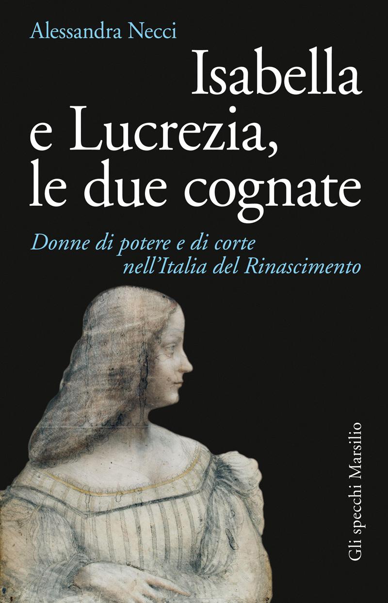 Isabella e Lucrezia, le due cognate