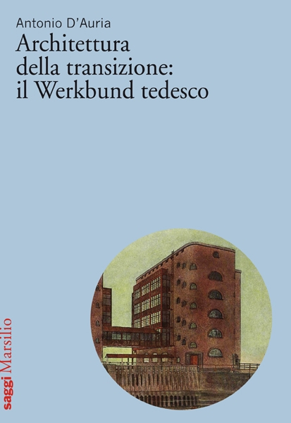 Architettura della transizione: il Werkbund tedesco