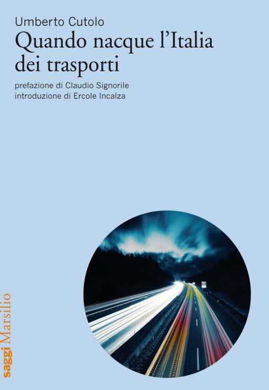 Quando nacque l'Italia dei trasporti