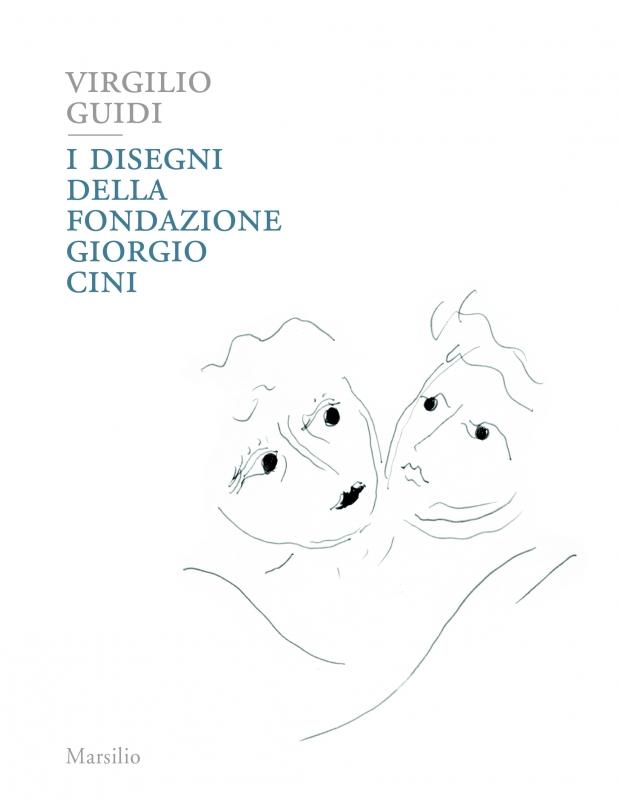 Virgilio Guidi. I disegni della Fondazione Giorgio Cini