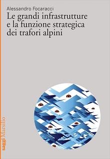 Le grandi infrastrutture e la funzione strategica dei Trafori Alpini