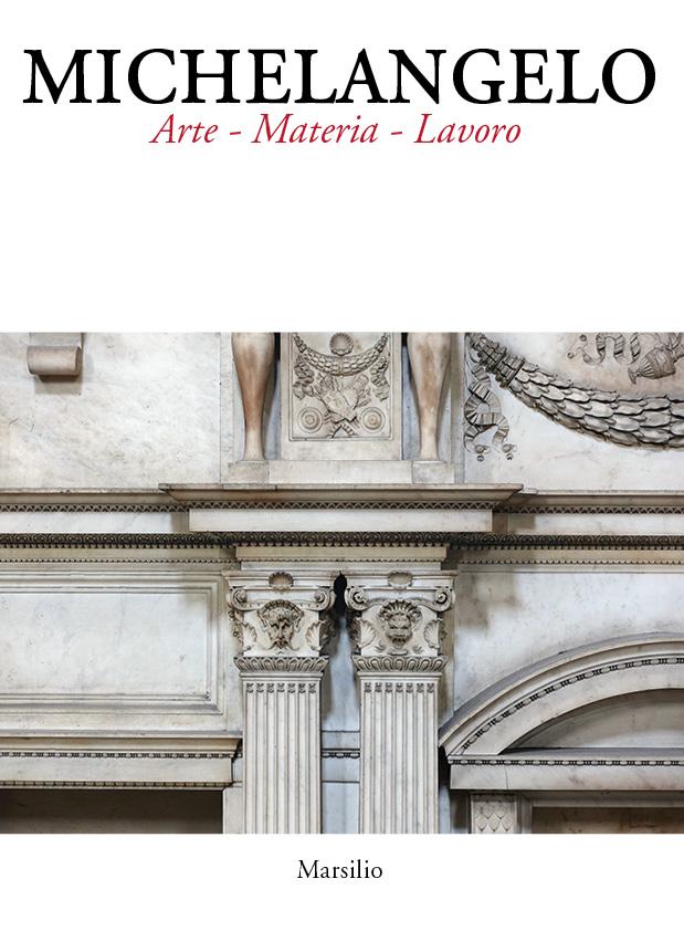 Michelangelo. Arte, materia, lavoro