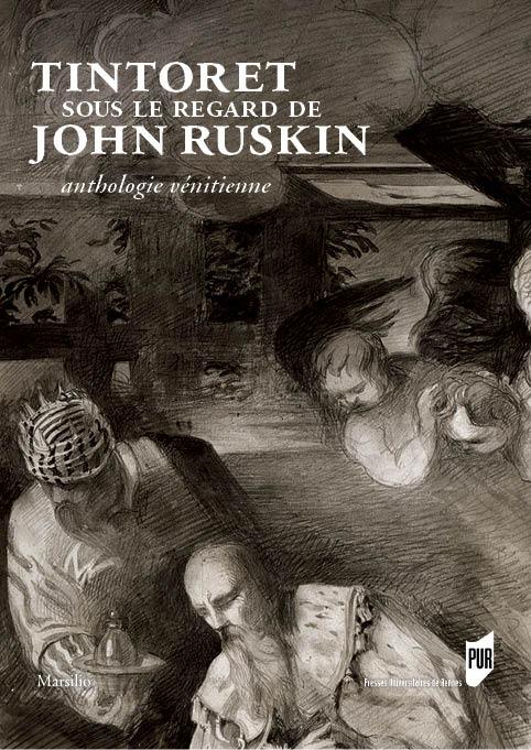 Tintoret sous le regarde de John Ruskin