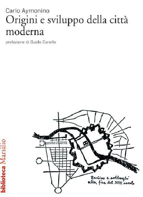 Origini e sviluppo della città moderna
