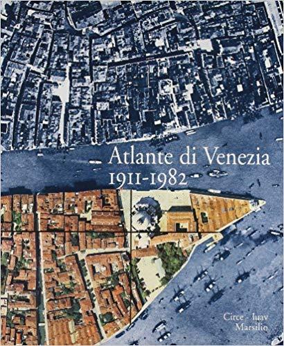 Atlante di Venezia 1911-1982