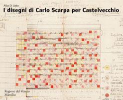 I disegni di Carlo Scarpa per Castelvecchio