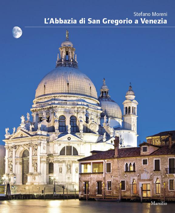 L'Abbazia di San Gregorio a Venezia
