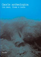 Caorle archeologica tra mare, fiume e terra