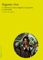 Argento vivo. Il cinema di Dario Argento
