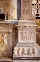 Santa Maria dei Miracoli. Un'architettura all'antica nel tardo
