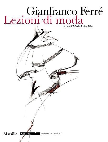 Gianfranco Ferré. Lezioni di moda