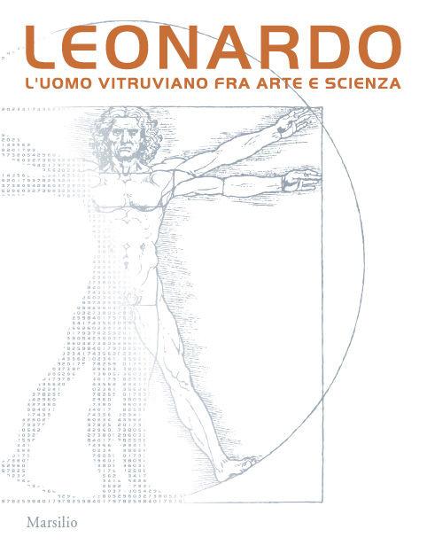 Leonardo. L'Uomo vitruviano fra arte e scienza