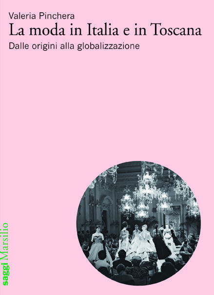 los angeles f06a5 6b818 La moda in Italia e in Toscana - Marsilio Editori