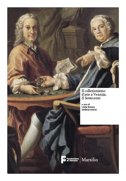 Il collezionismo d'arte a Venezia. Il Settecento