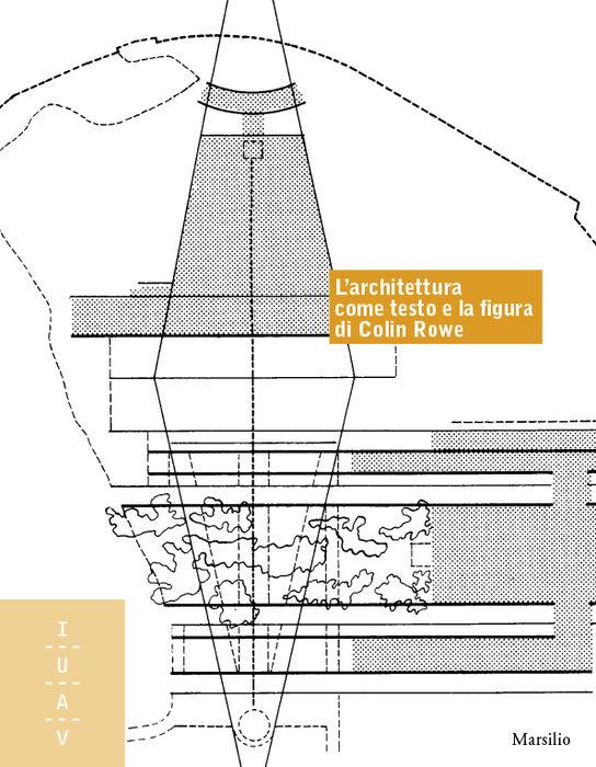 L'architettura come testo e la figura di Colin Rowe